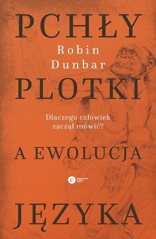 okładka Pchły, plotki a ewolucja języka Dlaczego człowiek zaczął mówić?, Książka | Dunbar Robin
