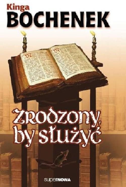 okładka Zrodzony by służyć, Książka | Bochenek Kinga