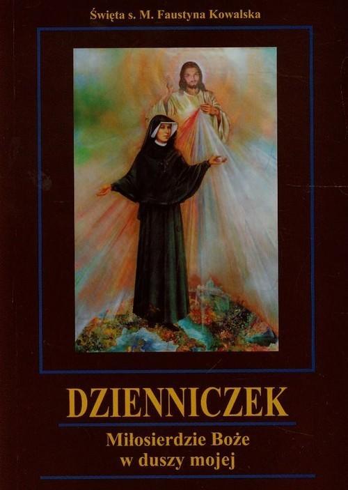okładka Dzienniczek Miłosierdzie Boże w duszy mojej, Książka | Faustyna M. Kowalska