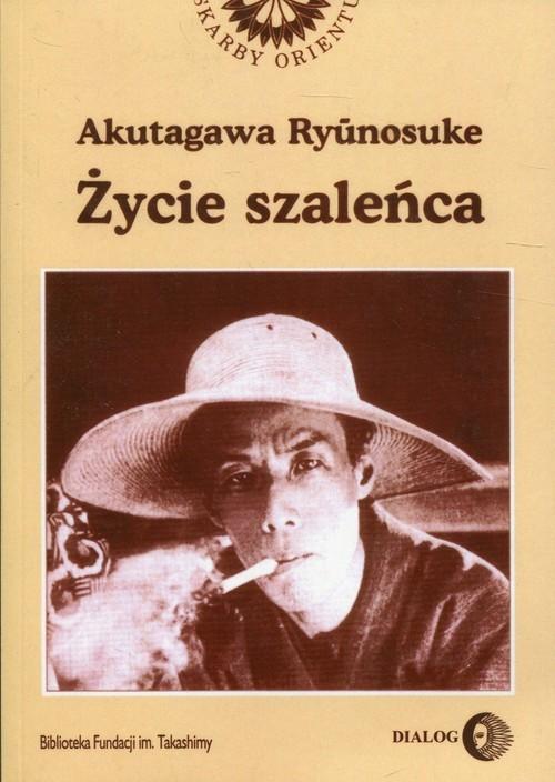 okładka Życie szaleńca i inne opowiadania, Książka | Ryunosuke Akutagawa