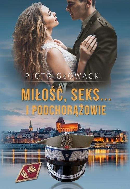 okładka Miłość, seks… i podchorążowie, Książka | Głowacki Piotr
