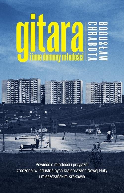 okładka Gitara i inne demony młodości, Książka | Bogusław Chrabota
