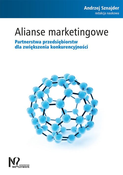 okładka Alianse marketingowe Partnerstwa przedsiębiorstw dla zwiększenia konkurencyjności, Książka  