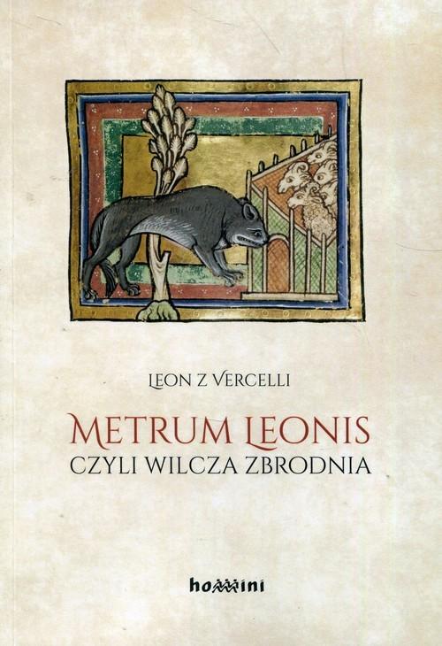 okładka Metrum Leonis czyli wilcza zbrodnia, Książka | z Vercelli Leon