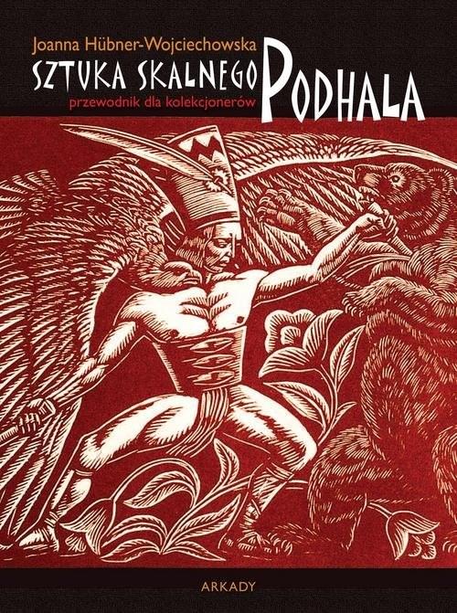 okładka Przewodnik dla kolekcjonerów Sztuka Skalnego Podhala, Książka | Hübner-Wojciechowska Joanna