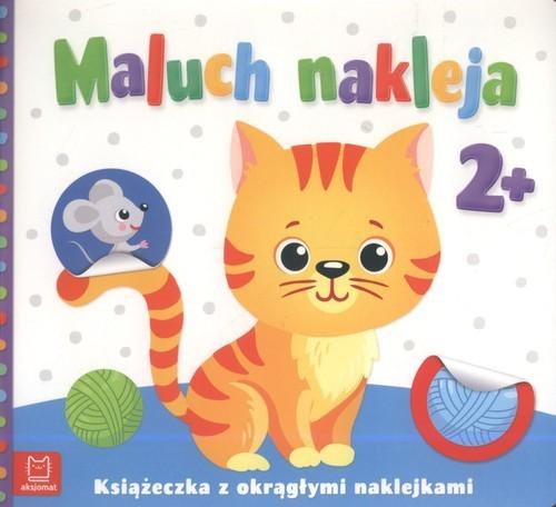 okładka Maluch nakleja Książeczka z okrągłymi naklejkami 2+, Książka |