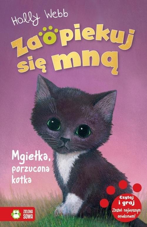 okładka Zaopiekuj się mną Mgiełka porzucona kotka, Książka | Webb Holly