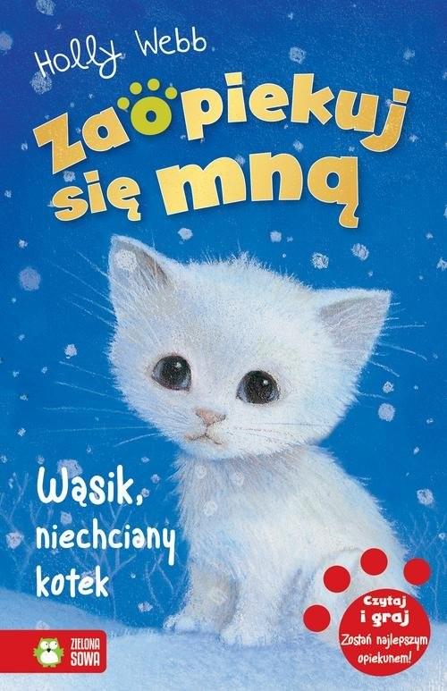 okładka Zaopiekuj się mną Wąsik niechciany kotek, Książka | Webb Holly
