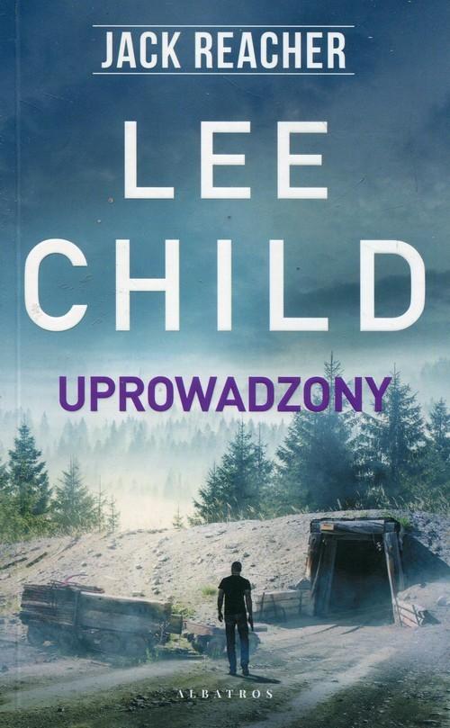 okładka Uprowadzony, Książka | Lee Child