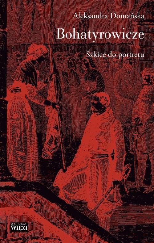 okładka Bohatyrowicze Szkice do portretu, Książka | Domańska Aleksandra