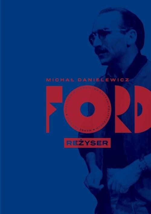 okładka Ford Reżyser, Książka | Danielewicz Michał