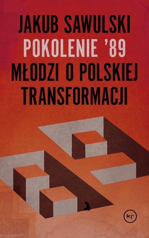 okładka Pokolenie '89 Młodzi o polskiej transformacji, Książka | Sawulski Jakub