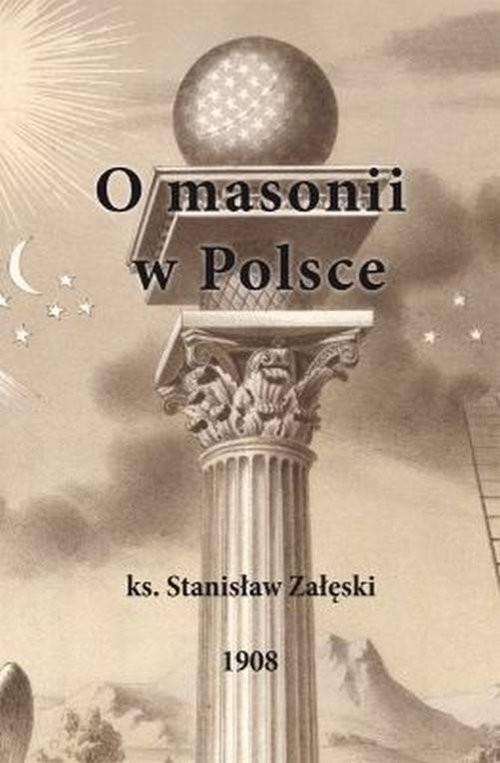 okładka O masonii w Polsce, Książka   Załęski Stanisław