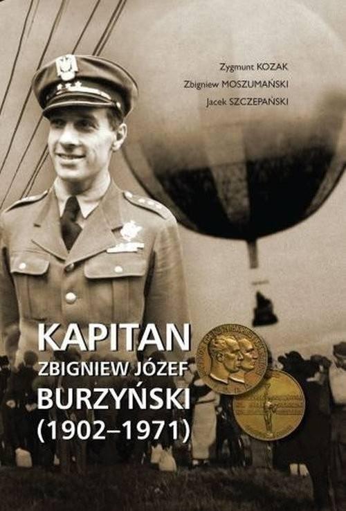 okładka Kapitan Zbigniew Józef Burzyński (1902-1971), Książka | Zygmunt Kozak, Zbigniew Moszumański, Szczepań