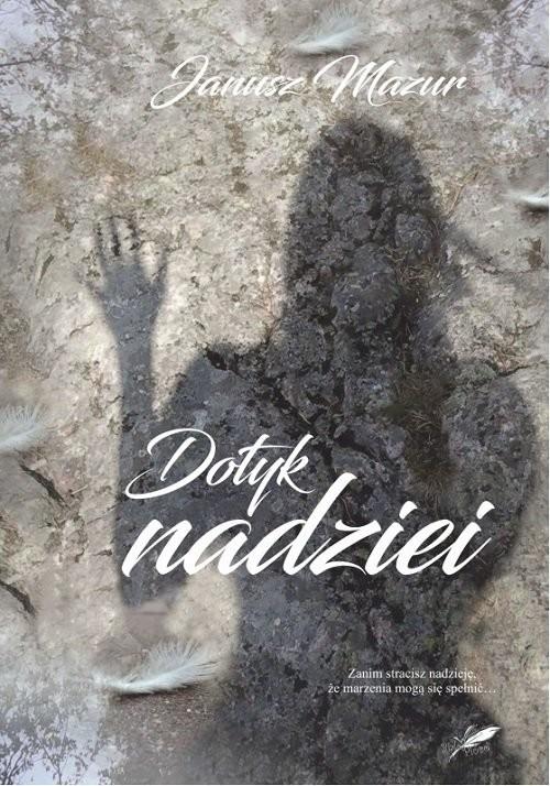 okładka Dotyk nadziei, Książka | Mazur Janusz