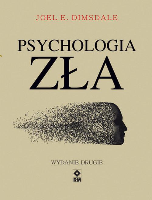 okładka Psychologia zła, Książka   Joel E. Dimsdale