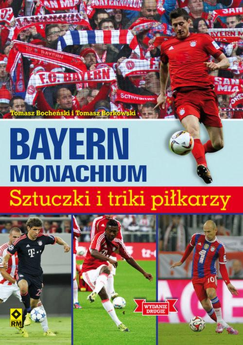 okładka Bayern Monachium Sztuczki i triki piłkarzy, Książka | Tomasz Borkowski, Tomasz Bocheński