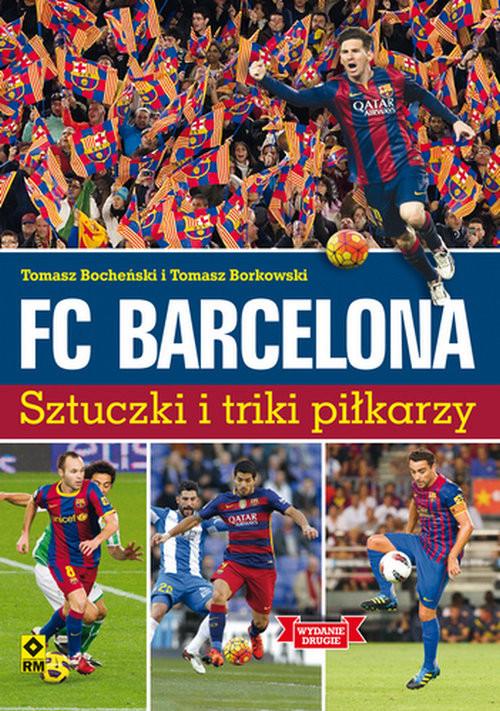 okładka FC Barcelona Sztuczki i triki piłkarzyksiążka      Tomasz Borkowski, Tomasz Bocheński
