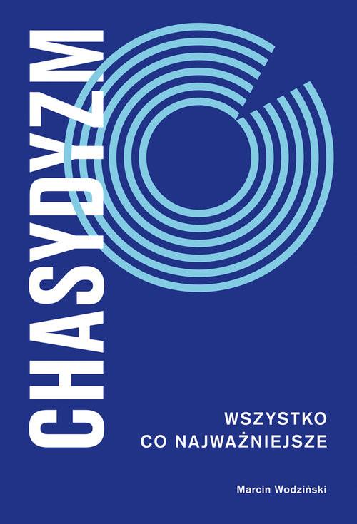 okładka Chasydyzm Wszystko, co najważniejsze, Książka | Wodziński Marcin