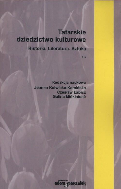 okładka Tatarskie dziedzictwo kulturowe Historia, Literatura. Sztuka, Książka |