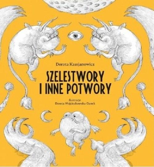 okładka Szelestwory i inne potwory, Książka | Kassjanowicz Dorota