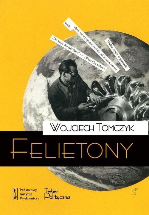 okładka Felietony, Książka | Tomczyk Wojciech