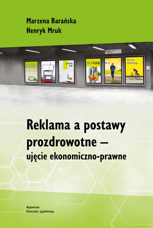 okładka Reklama a postawy prozdrowotne ujęcie ekonomiczno-prawne, Książka | Marzena Barańska, Henryk Mruk