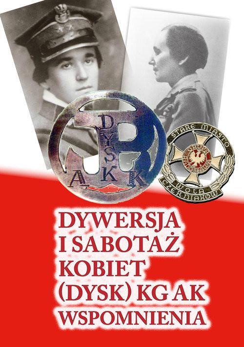okładka Dywersja i sabotaż kobiet DYSK KG AK Wspomnienia 1, Książka |