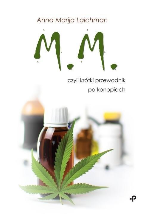 okładka M.M., czyli krótki przewodnik po konopiach, Książka | Anna Marija Laichman
