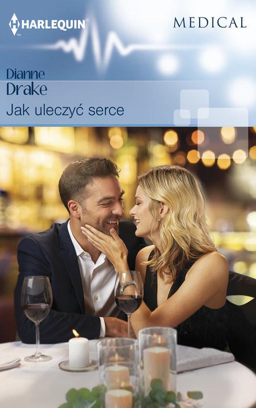 okładka Jak uleczyć serce, Książka | Drake Dianne