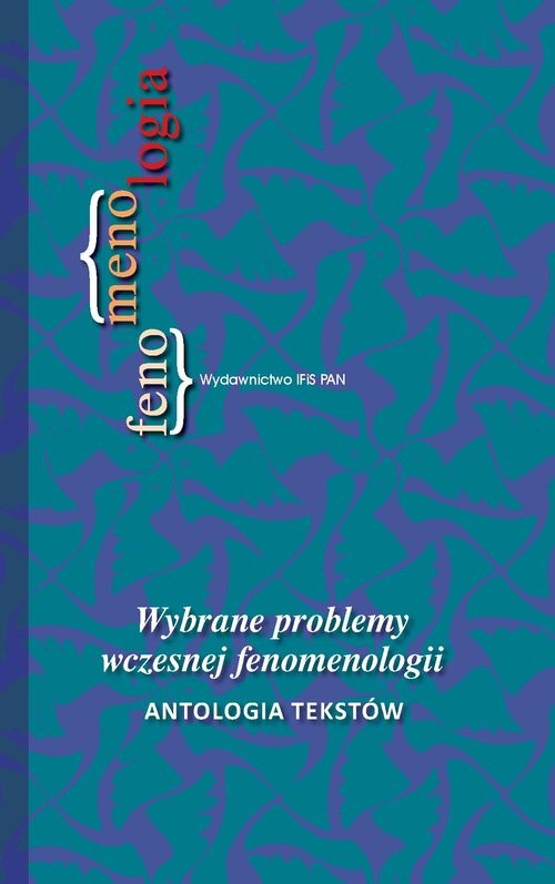 okładka Wybrane problemy wczesnej fenomenologii Antologia tekstów, Książka  