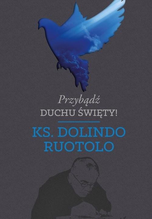 okładka Przybądź Duchu Święty!, Książka   Ruotolo Dolindo