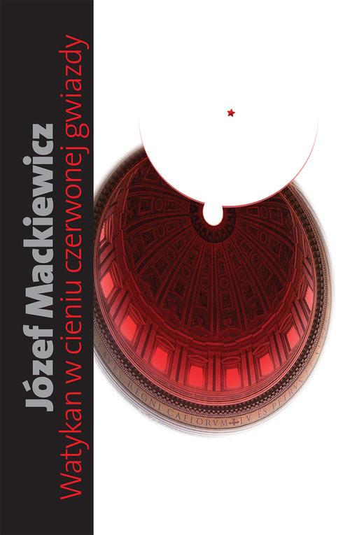 okładka Watykan w cieniu czerwonej gwiazdy, Książka | Mackiewicz Józef