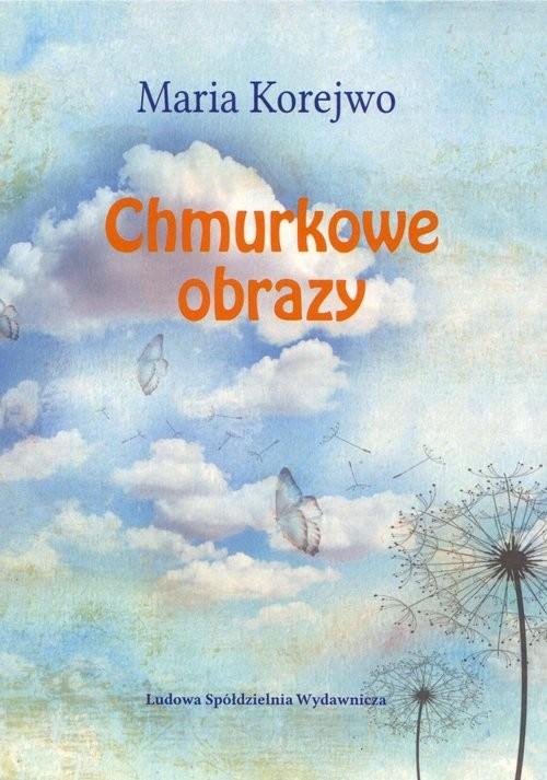 okładka Chmurkowe obrazy, Książka   Korejwo Maria