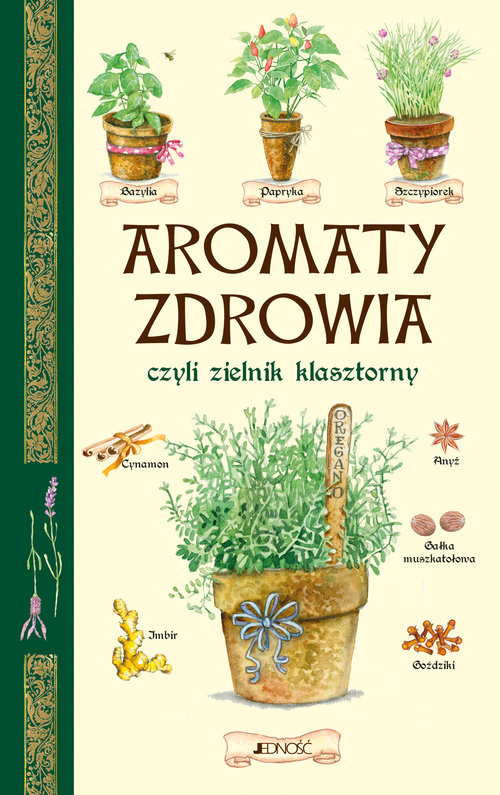 okładka Aromaty zdrowia czyli zielnik klasztorny, Książka |