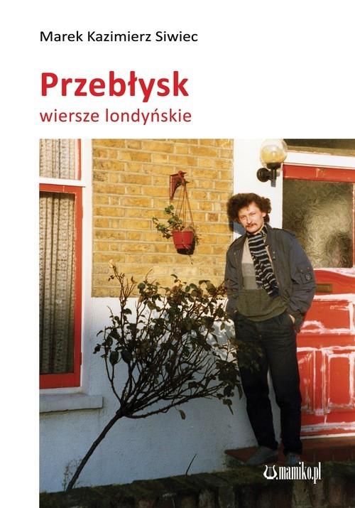 okładka Przebłysk, Książka | Marek Kazmierz Siwiec