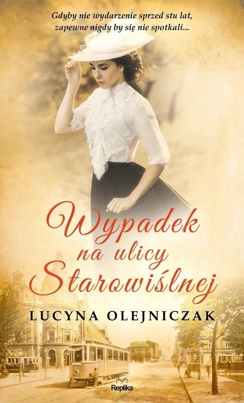 okładka Wypadek na ulicy Starowiślnej, Książka | Olejniczak Lucyna