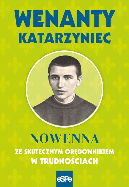 okładka Wenanty Katarzynec Nowenna ze skutecznym orędownikiem w trudnościach, Książka | Nowakowski Krzysztof