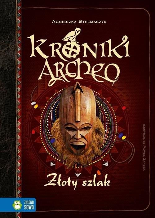 okładka Kroniki Archeo Złoty szlak, Książka | Agnieszka Stelmaszyk