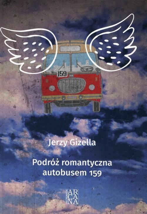 okładka Podróż romantyczna autobusem 159, Książka | Gizella Jerzy