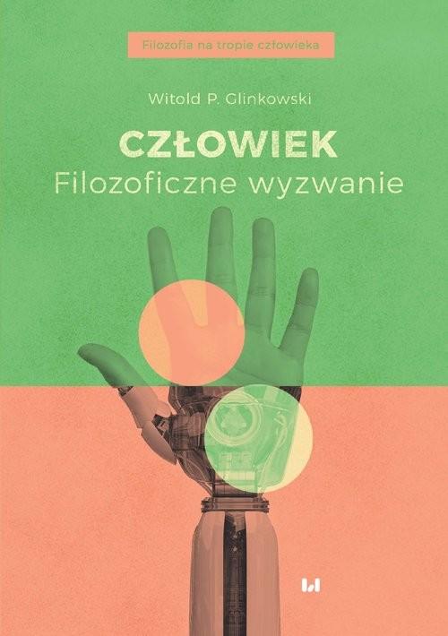 okładka Człowiek Filozoficzne wyzwanie, Książka | Witold P. Glinkowski