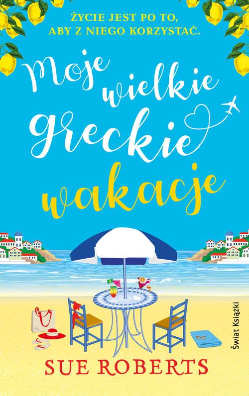 okładka Moje wielkie greckie wakacje, Książka | Roberts Sue