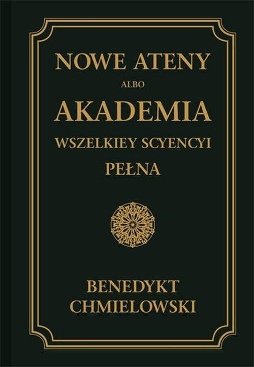 okładka Nowe Ateny albo Akademia wszelkiey scyencyi pełna Część trzecia albo supplement, Książka   Chmielowski Benedykt