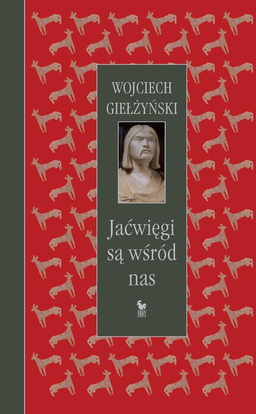 okładka Jaćwięgi są wśród nas, Książka | Wojciech Giełżyński