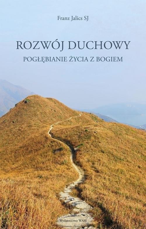 okładka Rozwój duchowy Pogłębianie życia z Bogiem, Książka | Jalics Franz