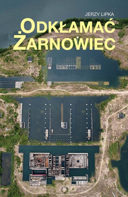 okładka Odkłamać Żarnowiec, Książka | Lipka Jerzy