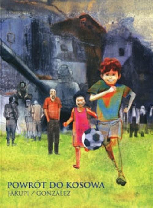 okładka Powrót do Kosowa / Timof, Książka | Jakupi Gani, González Jorge