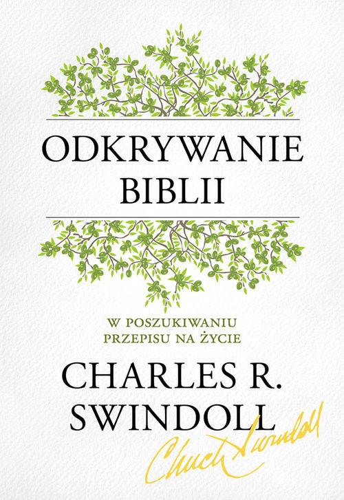 okładka Odkrywanie Biblii. W poszukiwaniu przepisu na życie, Książka | Swindoll Charles