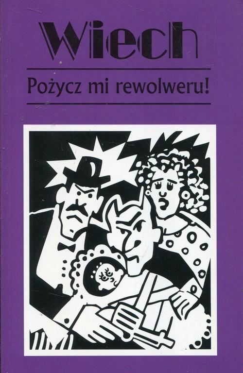 okładka Pożycz mi rewolweru czyli opowiadania sądoweksiążka |  | Wiech Stefan Wiechecki