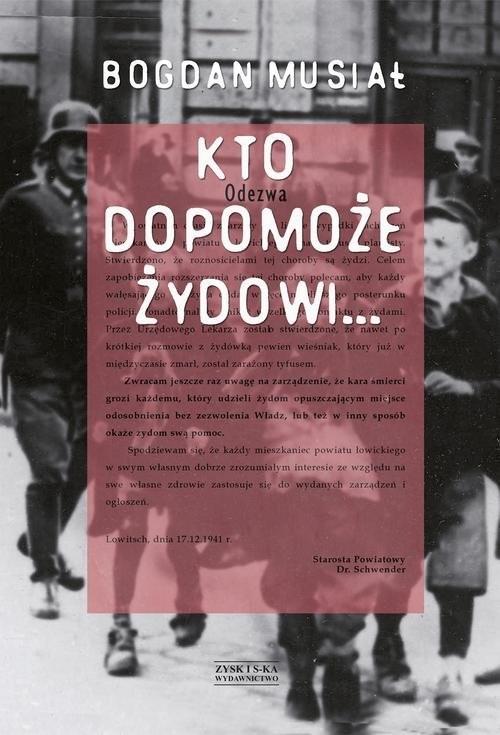 okładka Kto dopomoże Żydowi...książka |  | Musiał Bogdan